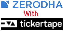 Zerodha With Tickertape