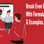 Break Even Point Calculator With Formula, Analysis and 2 Easy Examples