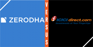 Zerodha Vs ICICI Direct – 6 Point Comparison To Know Who Is Better?