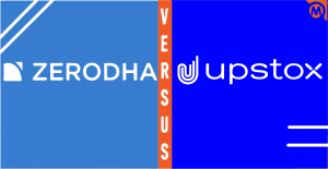 Zerodha Vs Upstox Review, Comparison – The Race For Top 2 Stock Broker In India