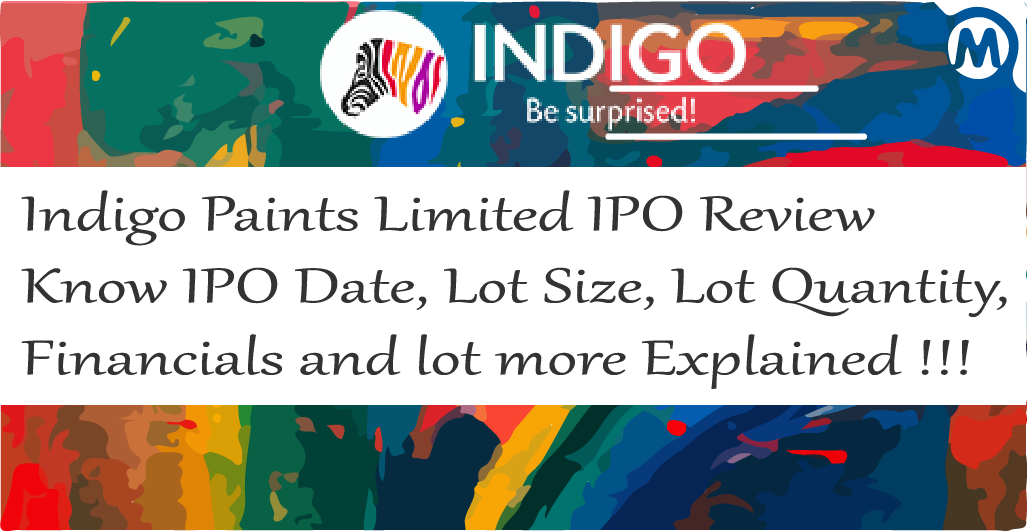Read more about the article Indigo Paints IPO Review- Know IPO Date, Lot Size, Lot Quantity, Financials Explained