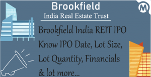 Brookfield India REIT IPO Review – 7 Important Things You Should Know Before