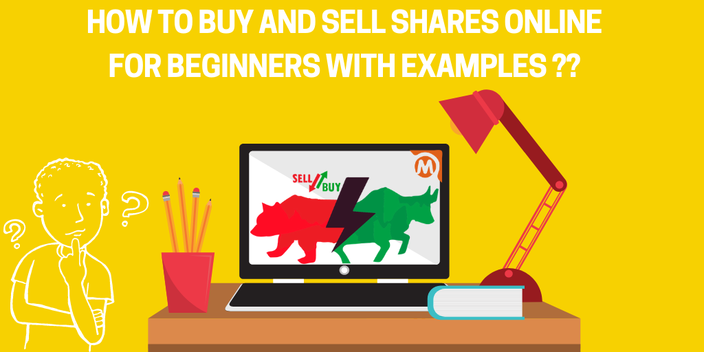 Read more about the article How To Buy And Sell Shares Online In India For Beginners In 5 Steps With Examples