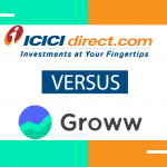 Groww Vs ICICI Direct – 9 Important Things You Must Know Before Opening Account