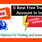5 Best Free Trading Account In India – The Best Options For Beginners For Trading and Investing