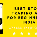 7 Best Stock Trading Apps For Beginners In India – Choose Them Or None